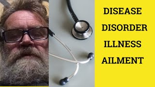 Disease - Disorder - Illness - Ailment - The Difference - ESL British English Pronunciation