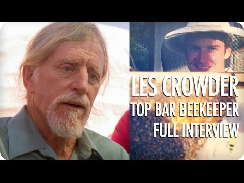 Top Bar Beekeeping - Les Crowder - Full Interview ...