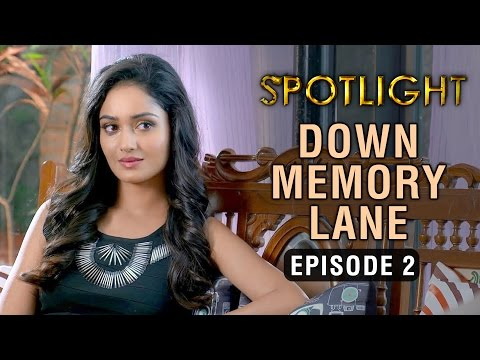 Spotlight | Episode 2 - 'Down Memory Lane' | Tridha Choudhury | A Web Series By Vikram Bhatt