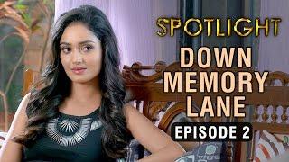 Spotlight   Episode 2 - 'Down Memory Lane'   Tridha Choudhury   A Web Series By Vikram Bhatt