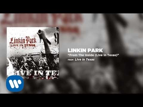 From The Inside [Live in Texas] - Linkin Park