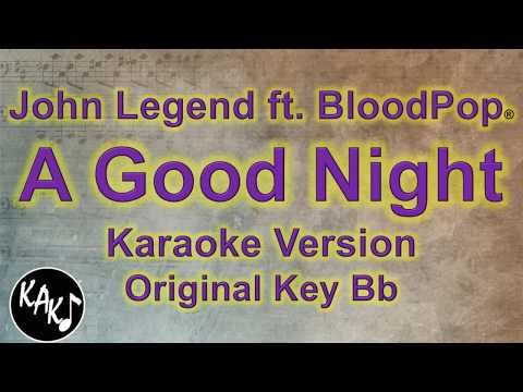 John Legend - A Good Night ft BloodPop® Karaoke Lyrics Instrumental Cover Original Key Bb