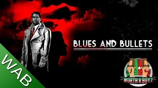 Blues and Bullets E1 Review - Worth a Buy?