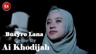 Download lagu BUSYRO LANA - Cover By AI KHODIJAH