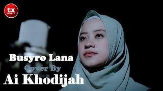 Download BUSYRO LANA - Cover By AI KHODIJAH