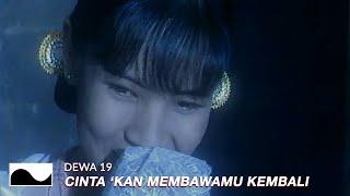 [REMASTERED] Dewa 19 - Cintakan Membawamu Kembali | Official Music Video