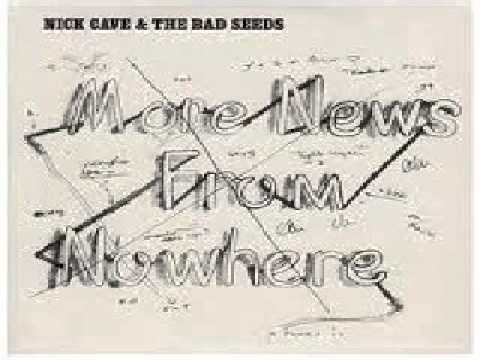 Nick Cave & The Bad Seeds - More News from Nowhere.wmv