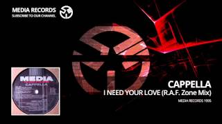 Cappella -  I Need Your Love (R.A.F. Zone Mix) 1995