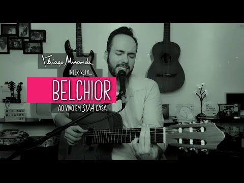 Thiago Miranda interpreta BELCHIOR Ao vivo em SUA casa #FiqueEmCasa #LiveDoMiranda