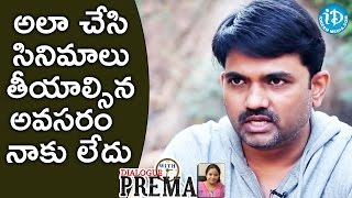 I Blindly Believe In My Script - Maruthi || Dialogue With Prema