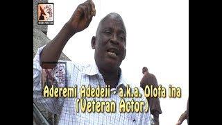 Aderemi Adedeji - AKA Olofa Ina