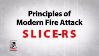 Principles of Modern Fire Attack - SLICE-RS Overview