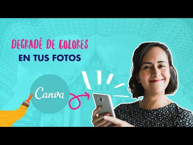 Cómo Poner Degradados de Color Encima de tus Fotos con Canva | Aprende con Diana Muñoz