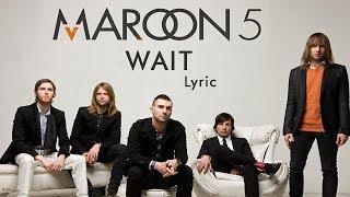 Video Maroon 5 - Wait (Lyrics) download MP3, 3GP, MP4, WEBM, AVI, FLV Maret 2018