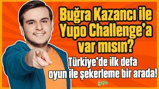 Gambar cover Türkiye'de Bir İlk! Oyun ile Şekerleme Bir Arada! Buğra Kazancı ile Yupo Challenge'a Var Mısın?