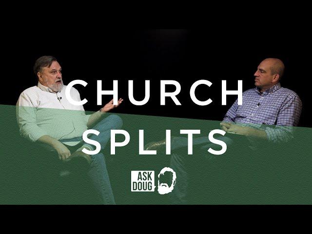 Church Splits / Ask Doug