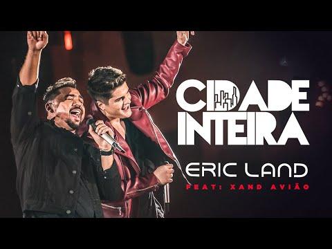 Eric Land – Cidade Inteira (Letra) ft. Xand Avião