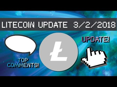 Litecoin Addressing Comments, Traditional Finance, #LitecoinFam, Gates Foundation and More 3/2/2018