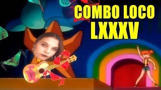 COMBO LOCO LXXXV