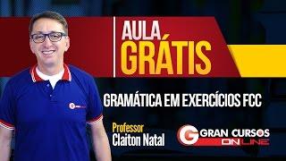 Aula Grátis | Gramática em Exercícios FCC - Prof. Claiton Natal