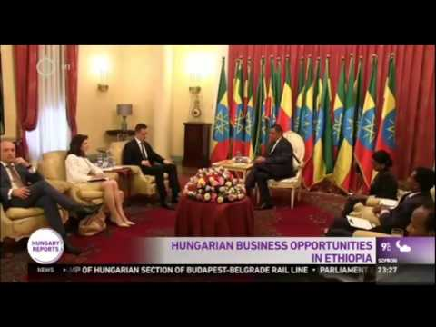 Hungary Finds Oportunities In Ethiopia