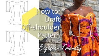 HOW TO DRAFT OFF-SHOULDER BODICE PATTERN | REQUEST WEDNESDAY #4 | KIM DAVE