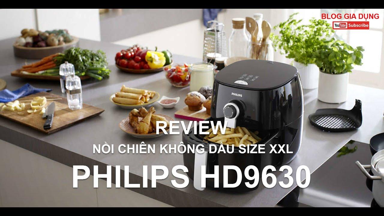 Đánh giá Nồi Chiên Không Dầu Size XXL Philips HD9630   Dung tích 5.5 Lít chứa 1.4 kg thức ăn