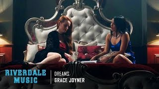 grace joyner dreams   riverdale 1x05 music hd