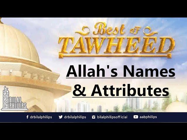 Names & Attributes of Allah - Dr. Bilal Philips