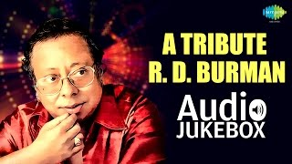 A Tribute To R. D. Burman | Evergreen Bollywood Movie Songs | Audio Jukebox