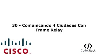 30 - Comunicando 4 Ciudades con Frame Relay [GNS3 / Packet Tracer 7.0 - Español]