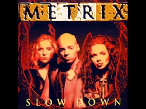 Metrix - Slow down.wmv