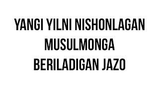 """Savol-javob: """"Yangi yilni nishonlagan musulmonga beriladigan jazo"""" (Shayx Sodiq Samarqandiy)"""