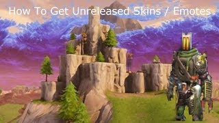 Fortnite How To Get Unreleased Skins / Emotes!!!