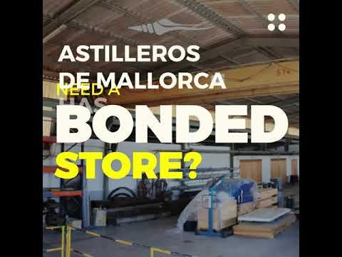 Astilleros de Mallorca - Need a Bonded Store?