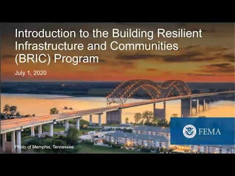 Webinar: Introduction To The Building Resilient Infrastructure And Communities (BRIC) Grant Program