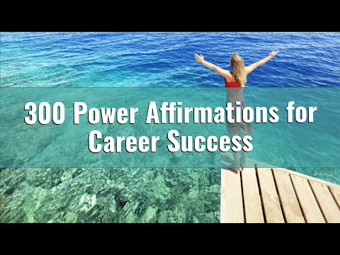 300+ Power Affirmations for Career & Professional Success