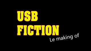 Making Of USB Fiction