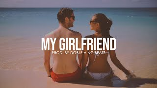 """My Girlfriend"" Instrumental Rap Romantico 2018 Beat Love [Doble A nc Beats]"