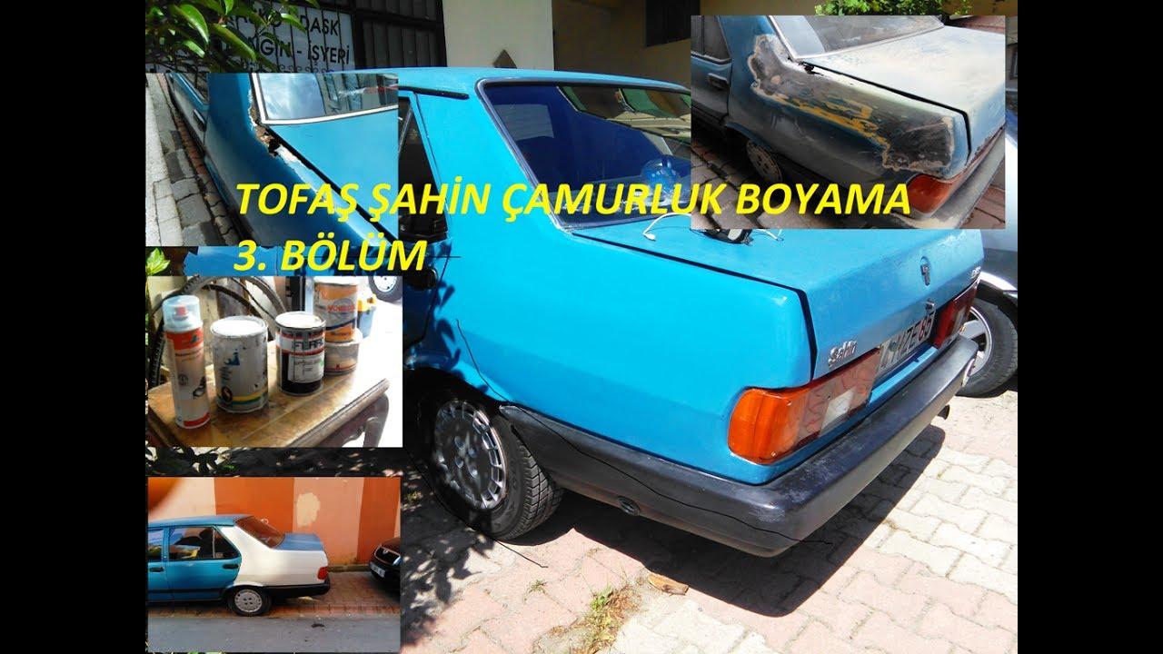 Tofas Sahin Sol Arka Camurluk Boyama 3 Bolum Youtube
