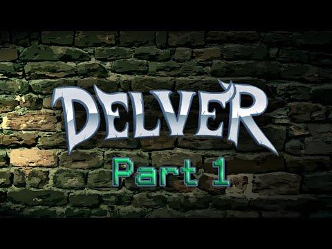 "Delver - Part 1 ""New Series!"""