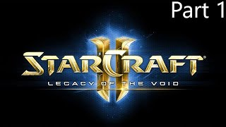 StarCraft 2 Legacy of The Void Campaign Playthrough Part 1 (Prologue)