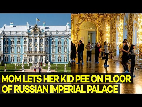 Mom Lets Her Kid PEE on the Floor of Russian Imperial Palace