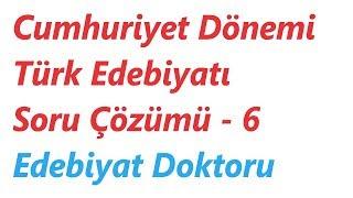 Cumhuriyet Dönemi Türk Edebiyatı Soru Çözümü 6