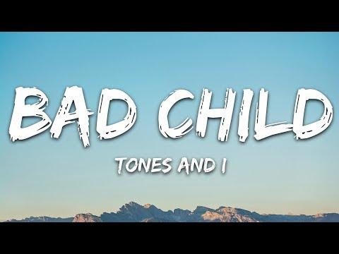 Tones And I - Bad Child (Lyrics)