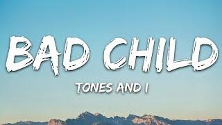 Download Tones And I - Bad Child (Lyrics)