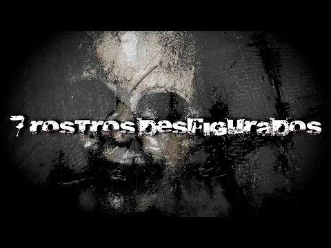 7 Rostros Desfigurados (Real) | DrossRotzank