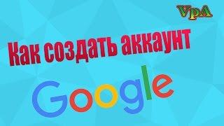 видео создать гугл аккаунт для андроид