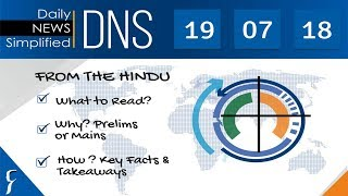 Daily News Simplified 19-07-18 (The Hindu Newspaper - Current Affairs - Analysis for UPSC/IAS Exam)