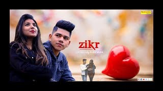 Zikr | Rohman Ali, Priti Salman | New Love Romantic Songs 2019 | Latest Haryanvi Songs Haryanvi 2019